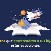 Libros entretenidos que pueden leer los niños durante sus vacaciones