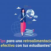 ¡5 tips para tener una retroalimentación efectiva con tus estudiantes durante las clases online!