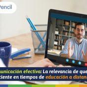 Comunicación efectiva: La relevancia de que sea eficiente en tiempos de educación a distancia