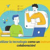 ¡Tips para utilizar la  tecnología como un instrumento para la colaboración!
