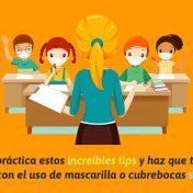 ¡5 tips para hacer que tus clases con mascarillas o cubrebocas sean efectivas!